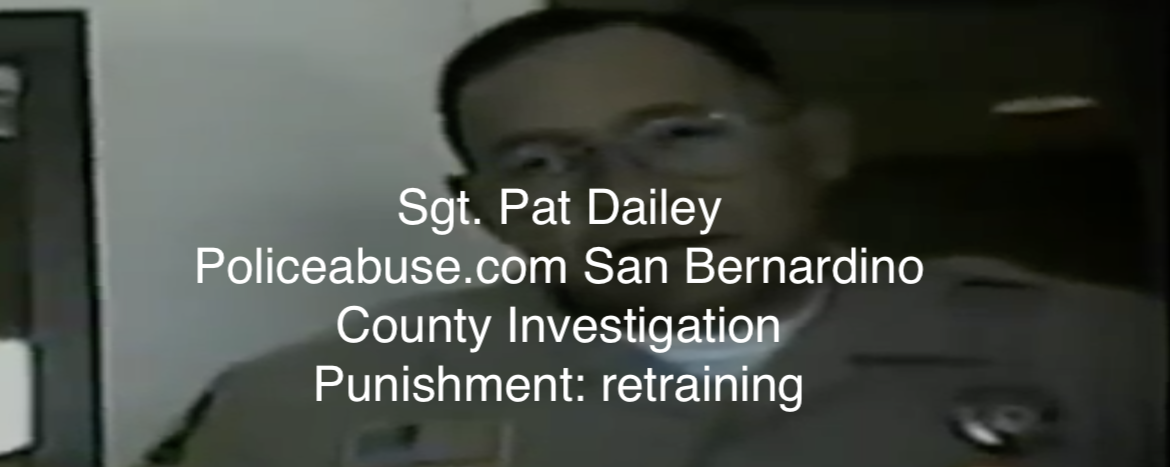 Sgt. Pat Dailey Policeabuse.com San Bernardino County investigation Punishment: retraining